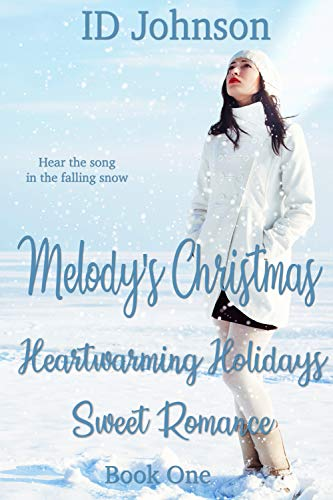Melody's Christmas (Heartwarming Holidays Sweet Romance Book 1) by [ID Johnson, Lauren Yearsley Morgan]