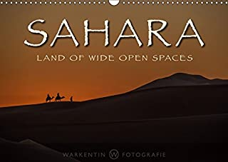 Sahara - Land of Wide Open Spaces 2019: The unlimited beauty, space and silence of the Sahara desert in 12 breathtaking images. (Calvendo Nature)