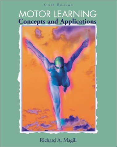 Motor Learning: Concepts and Applications with PowerWeb: Health and Human Performance
