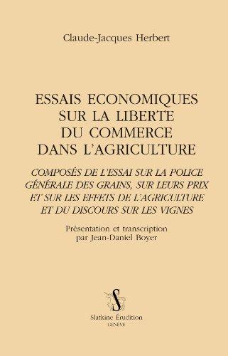 Essais économiques sur la liberté du commerce dans l'agriculture : Composés de l'essai sur la police générale