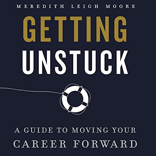 Getting Unstuck Audiobook By Meredith Leigh Moore cover art