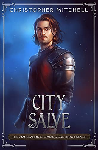 City of Salve: An Epic Fantasy Adventure (The Magelands Eternal Siege Book 7) (English Edition)