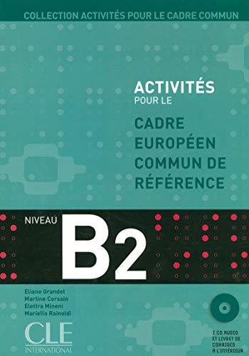 Activités pour le CECR - Niveau B2 - Livre + CD