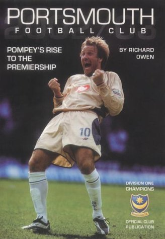 Portsmouth FC 2002/03: Pompey's Rise to the Premiership (Archive Photographs S.)