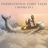 Inspirational Fairy Tales: 3 Books In 1