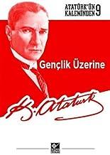 Gençlik Üzerine: Atatürk'ün Kaleminden 9