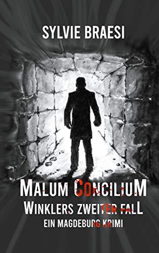 Malum Concilium: Ein Magdeburg Krimi