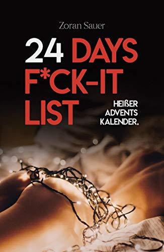 24 Days F*ck-it List: Der heiße Adventskalender für Paare: Der heie Adventskalender fr Paare