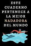 Este Cuaderno Pertenece A La Mejor Nadadora Del Mundo: Cuaderno De Notas Ideal Para Nadadoras