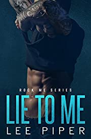 Lie to Me (Rock Me Series Book 2)