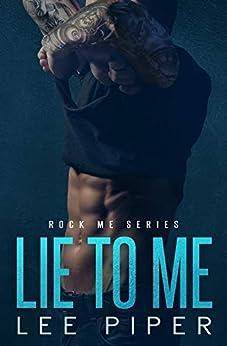 Lie to Me (Rock Me Series Book 2) by [Lee Piper]