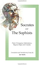 Socrates and the Sophists: Plato's Protagoras, Euthydemus, Hippias and Cratylus (Focus Philosophical Library)