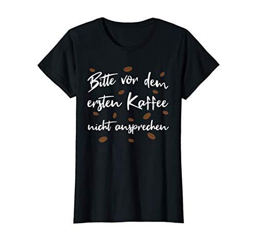 Damen Bitte vor dem ersten Kaffee - Lustiges Kaffee T-Shirt