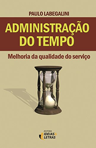Administração do Tempo: Melhoria da Qualidade do Serviço
