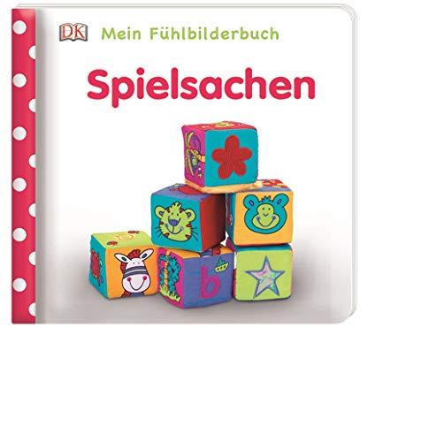 Mein Fühlbilderbuch. Spielsachen: Mit Reimen, Fühl- und Glitzerelementen