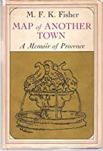 Map of Another Town: A Memoir of Provence