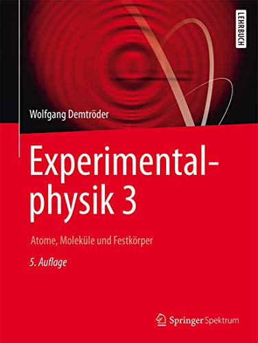 Experimentalphysik 3: Atome, Moleküle und Festkörper (Springer-Lehrbuch)