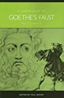 A Companion to Goethe's Faust (Studies in German Literature Linguistics And Culture)