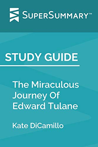 Study Guide: The Miraculous Journey Of Edward Tulane by Kate DiCamillo (SuperSummary)