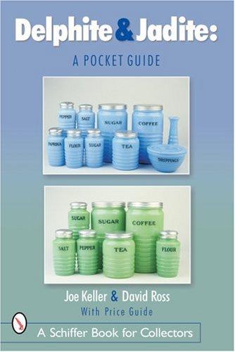 Delphite & Jadite: A Pocket Guide (Schiffer Book for Collectors)