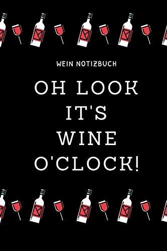 OH LOOK IT'S WINE O'CLOCK! WEIN NOTIZBUCH: A4 52 Wochen Kalender als Geschenk für Wein-liebhaber, Weinkenner, Winzer und Sommelier   schöne ...   Weinkenner Handbuch   Weinkunde Gadget