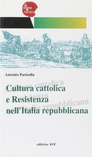 Cultura cattolica e Resistenza nell'Italia repubblicana