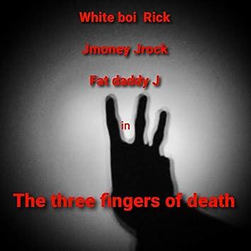 The three fingers of death (feat. JMoneyJRock & Fat Daddy J)