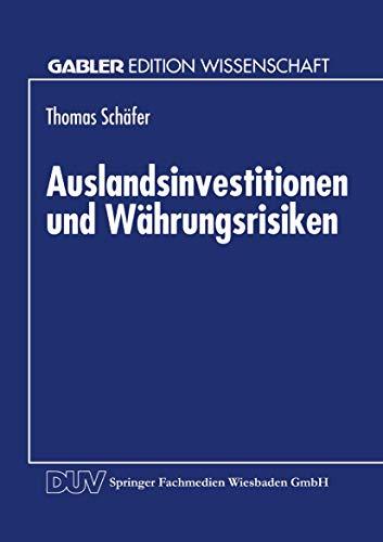 Auslandsinvestitionen und Währungsrisiken (Gabler Edition Wissenschaft) (German Edition)