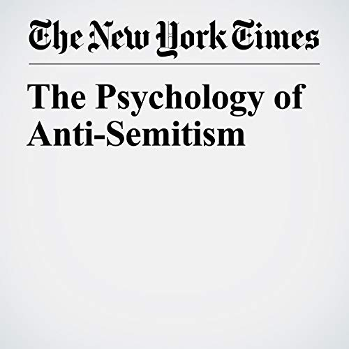The Psychology of Anti-Semitism audiobook cover art