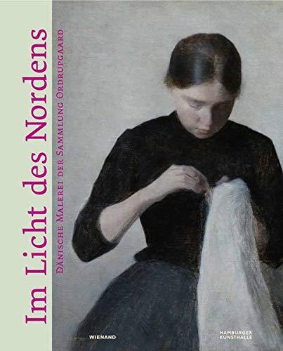 Im Licht des Nordens. Dänische Malerei der Sammlung Ordrupgaard: Katalog zur Ausstellung in der Hamburger Kunsthalle 2019