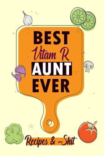 BEST Vitam-R AUNT EVER /Blank Recipe Book: /Blank Cookbook,Personalized Recipe Book,Cute Recipe Book,Empty Recipe Book,Customized Recipe Book,Small ... Recipe Book to Write In Your Own Recipes