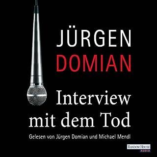 Interview mit dem Tod                   Autor:                                                                                                                                 Jürgen Domian                               Sprecher:                                                                                                                                 Jürgen Domian                      Spieldauer: 3 Std. und 20 Min.     139 Bewertungen     Gesamt 4,6