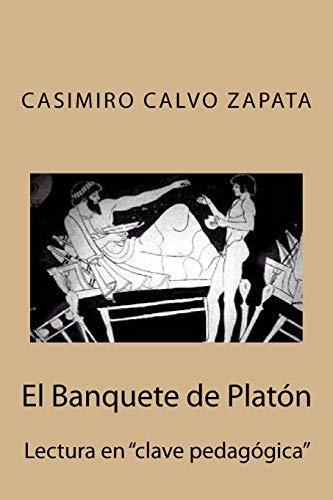 """El Banquete de Platón: Lectura en """"clave pedagógica"""""""