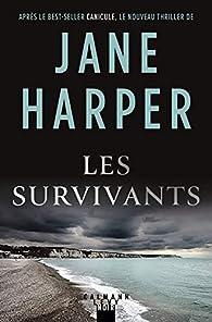Les survivants de Jane Harper - Editions Calmann Lévy