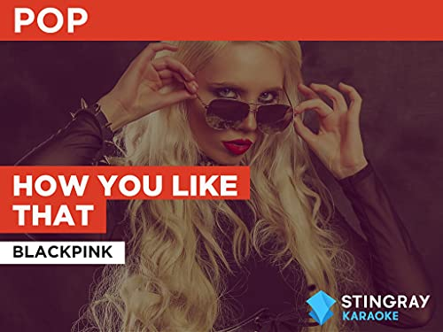 How You Like That in the Style of BLACKPINK