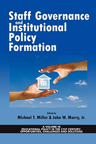 Compare Textbook Prices for Staff Governance and Institutional Policy Formation Educational Policy in the 21st Century: Opportunities, Challenges and Solutions  ISBN 9781617355998 by Miller, Michael T.,Murry Jr., John W.
