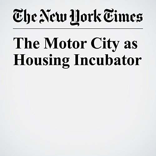 The Motor City as Housing Incubator copertina