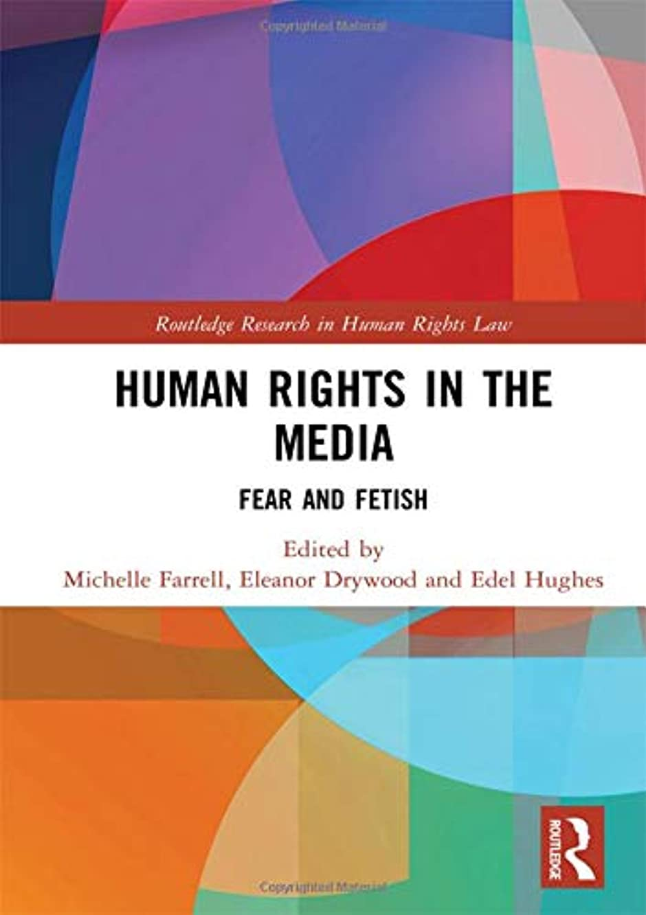 Human Rights in the Media: Fear and Fetish (Routledge Research in Human Rights Law)