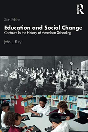 Compare Textbook Prices for Education and Social Change 6 Edition ISBN 9780367242978 by Rury, John L.