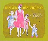 Kinderbekleidung: Anregungen zur Beurteilung, Gestaltung, Schnittformen (Werkbücher für Kinder, Eltern und Erzieher)