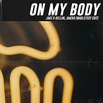 On My Body (Wahlstedt Edit)