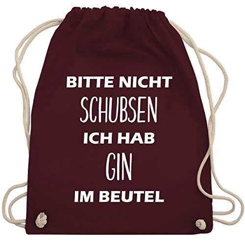 Shirtracer Festival Turnbeutel - Bitte nicht schubsen ich hab Gin im Beutel - Unisize - Bordeauxrot - adventskalender für männer - WM110 - Turnbeutel und Stoffbeutel aus Baumwolle