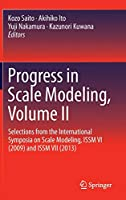 Progress in Scale Modeling, Volume II: Selections from the International Symposia on Scale Modeling, ISSM VI (2009) and ISSM VII (2013)