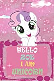 HELLO ZOE I AM UNICORN: Personalized Name Notebook: Softcover lined notebook with an attractive and fun design. combines various colors. A perfect ... creativity of your daughter. 120 pgs - 6x9