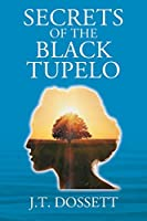 Secrets of the Black Tupelo