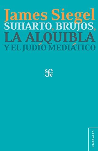 Suharto, brujos, la alquibla y el judío mediático