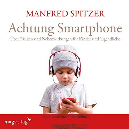 Achtung Smartphone     Über Risiken und Nebenwirkungen für Kinder und Jugendliche              Autor:                                                                                                                                 Manfred Spitzer                               Sprecher:                                                                                                                                 Manfred Spitzer                      Spieldauer: 1 Std. und 17 Min.     6 Bewertungen     Gesamt 5,0