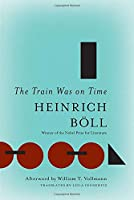 The Train Was On Time (The Essential Heinrich Boll)