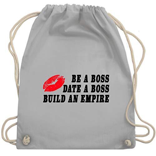 Shirtracer Statement - Kiss - Be a Boss - Date a Boss - Build an Empire - Unisize - Hellgrau - Be a Boss - Date a Boss - Build an Empire - WM110 - Turnbeutel und Stoffbeutel aus Baumwolle