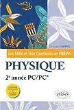 Les 1001 questions de la physique en prépa - 2e année PC/PC* - 3e édition actualisée